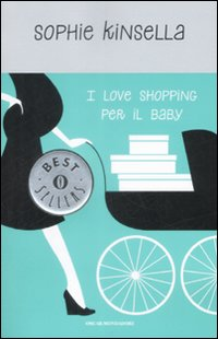 I love shopping per il baby - Sophie Kinsella