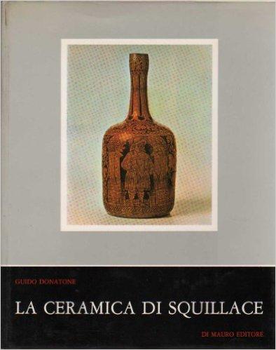 La ceramica di squillace di guido donatone recensione libro for Libro in ceramica