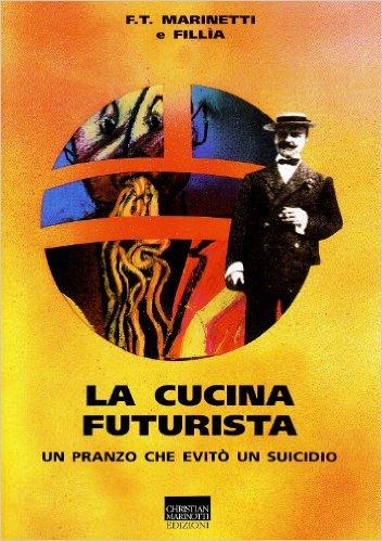 """""""La cucina futurista"""" di Filippo Tommaso Marinetti, recensione libro"""