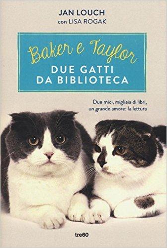 Baker e Taylor: due gatti da biblioteca - Jan Louch