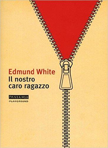 Il nostro caro ragazzo - Edmund White