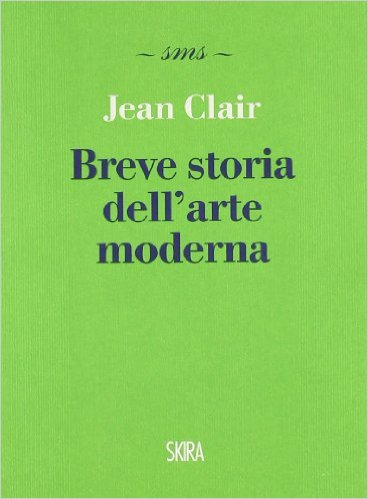 Breve storia dell'arte moderna - Jean Clair
