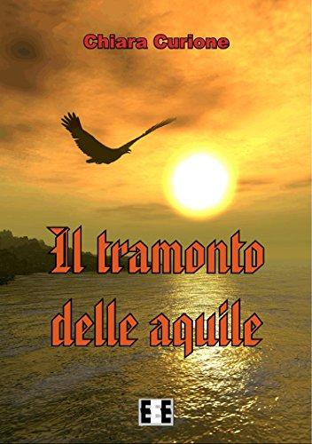 Il tramonto delle aquile - Chiara Curione