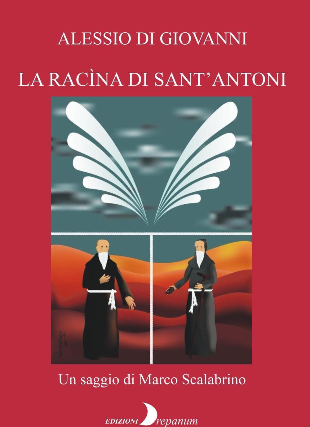 Alessio Di Giovanni. La racìna di Sant'Antoni - Marco Scalabrino