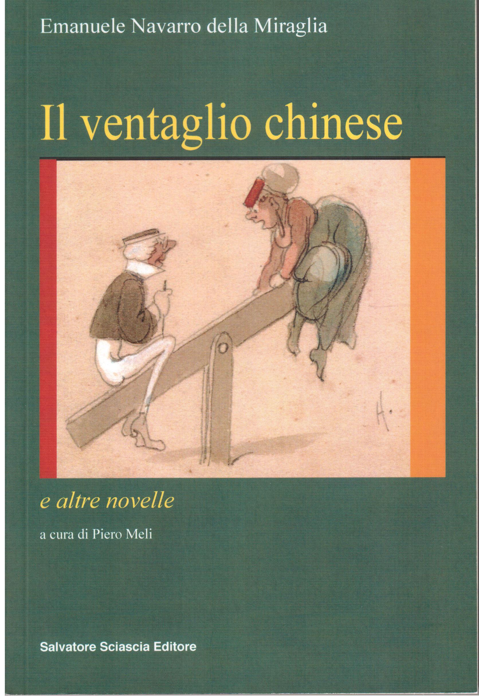 Il ventaglio chinese e altre novelle - Emanuele Navarro della Miraglia
