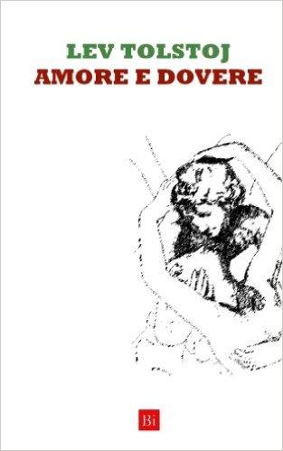 Amore e dovere - Lev Nikolaevič Tolstoj