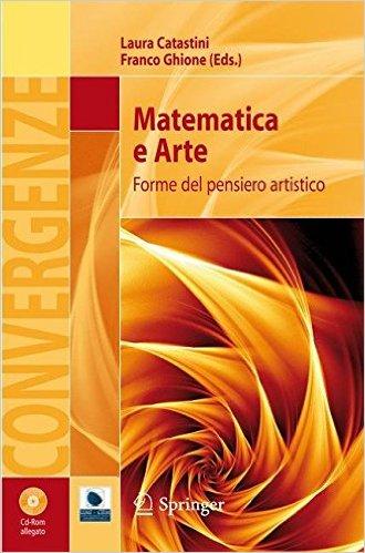 Matematica e Arte. Forme del pensiero artistico
