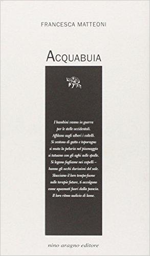 Acquabuia - Francesca Matteoni
