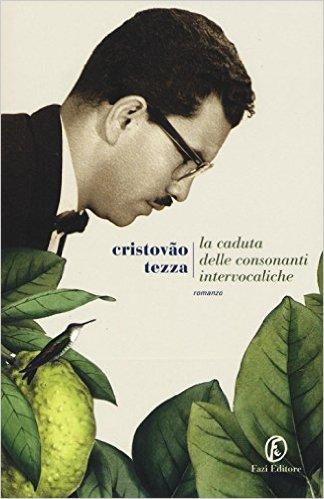 La caduta delle consonanti intervocaliche - Cristóvão Tezza