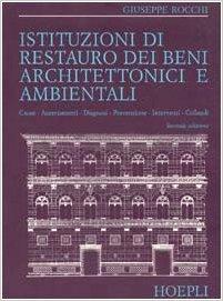 Istituzioni di restauro dei beni architettonici e ambientali - Giuseppe Rocchi