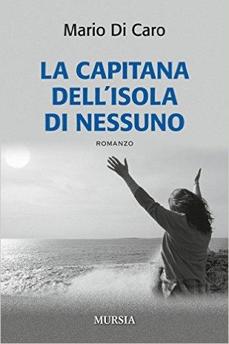 La capitana dell'isola di nessuno - Mario Di Caro