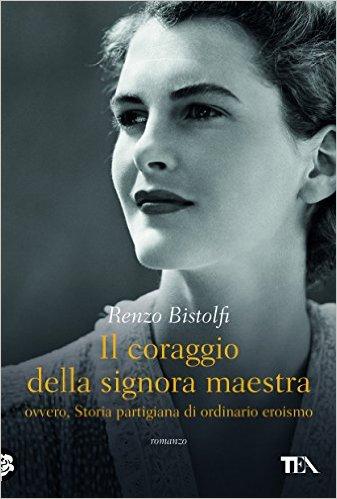 Il coraggio della signora maestra - Renzo Bistolfi