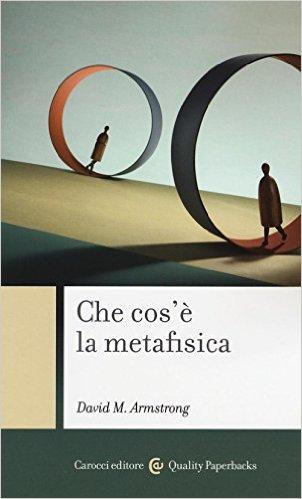 Che cos'è la metafisica - David M. Armstrong