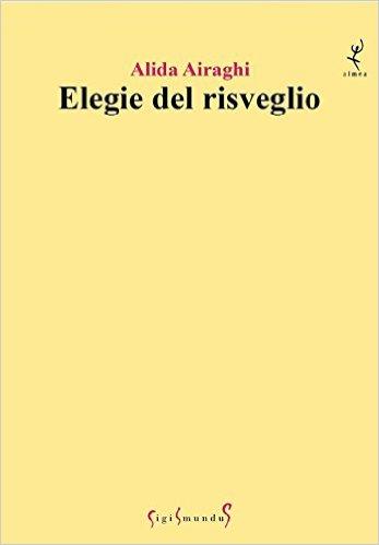 Elegie del risveglio - Alida Airaghi