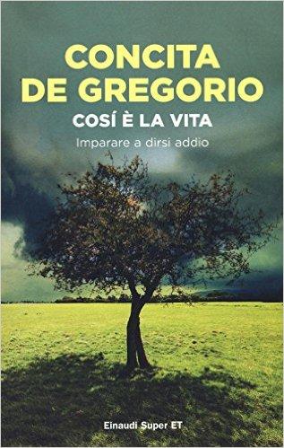 Così è la vita - Concita De Gregorio