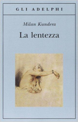 La lentezza - Milan Kundera