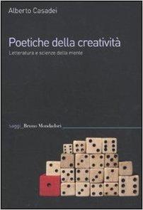 Poetiche della creatività - Alberto Casadei