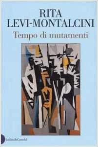 Tempo di mutamenti - Rita Levi Montalcini