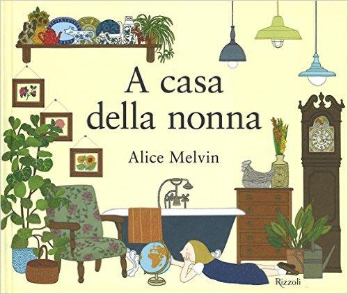 A casa della nonna - Alice Melvin