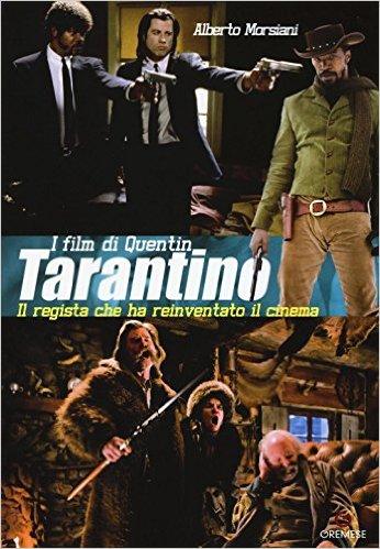 I film di Quentin Tarantino - Alberto Marsiani