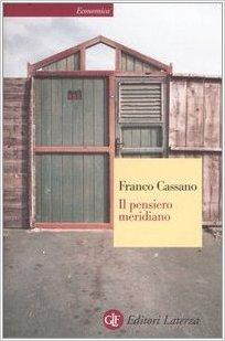 Il pensiero meridiano - Franco Cassano