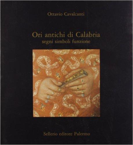 Ori antichi di Calabria - Ottavio Cavalcanti