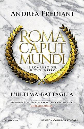 L'ultima battaglia - Andrea Frediani