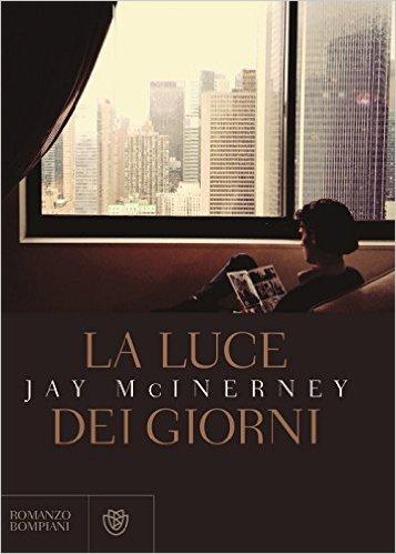 La luce dei giorni - Jay McInerney
