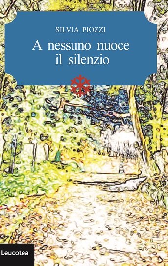 A nessuno nuoce il silenzio - Silvia Piozzi