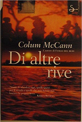 Di altre rive - Colum McCann