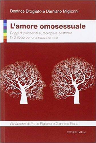 L'amore omosessuale - Beatrice Brogliato e Damiano Migliorini