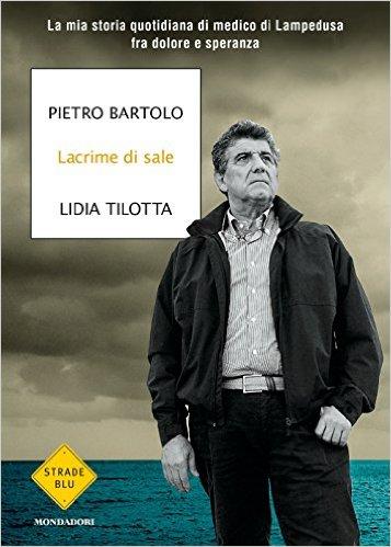 Lacrime di sale - Pietro Bartolo e Lidia Tilotta