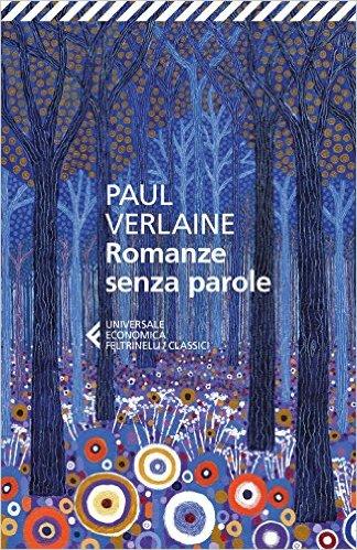 Romanze senza parole - Paul Verlaine