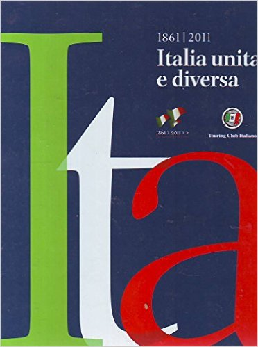 1861-2011 Italia unita e diversa