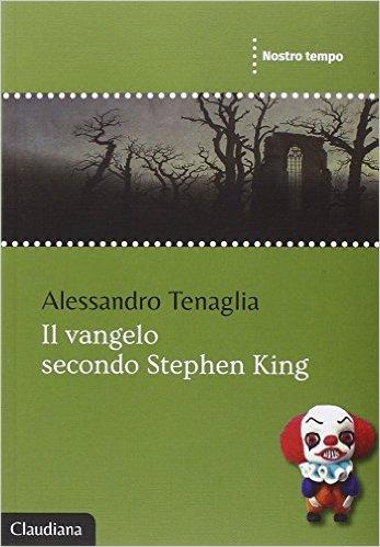 Il vangelo secondo Stephen King - Alessandro Tenaglia