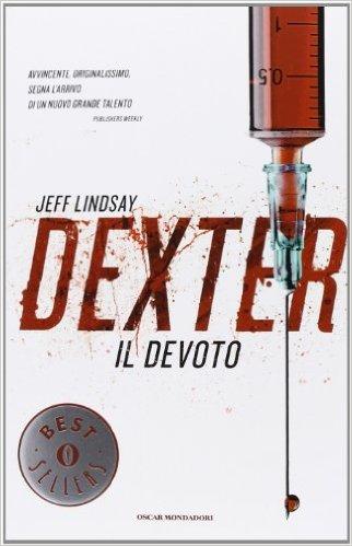 Dexter il devoto - Jeff Lindsay