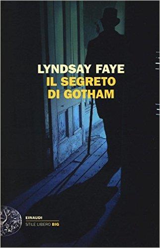 Il segreto di gotham di lyndsay faye recensione libro - Il giardino segreto libro pdf ...