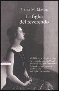 La figlia del reverendo - Flora Macdonald Mayor