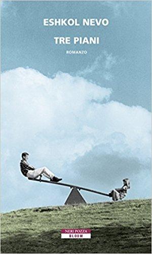 Tre piani di eshkol nevo recensione libro for Invertire piani di una casa di una storia e mezzo
