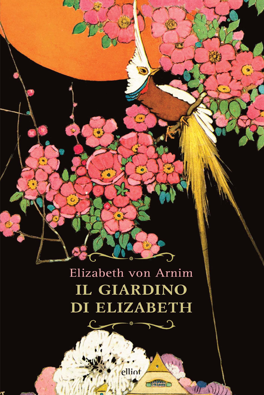 Il giardino di elizabeth di elizabeth von arnim recensione libro - Il giardino di elizabeth ...