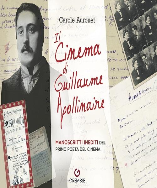 """""""Il cinema di Guillaume Apollinaire"""" di Carole Aurouet"""