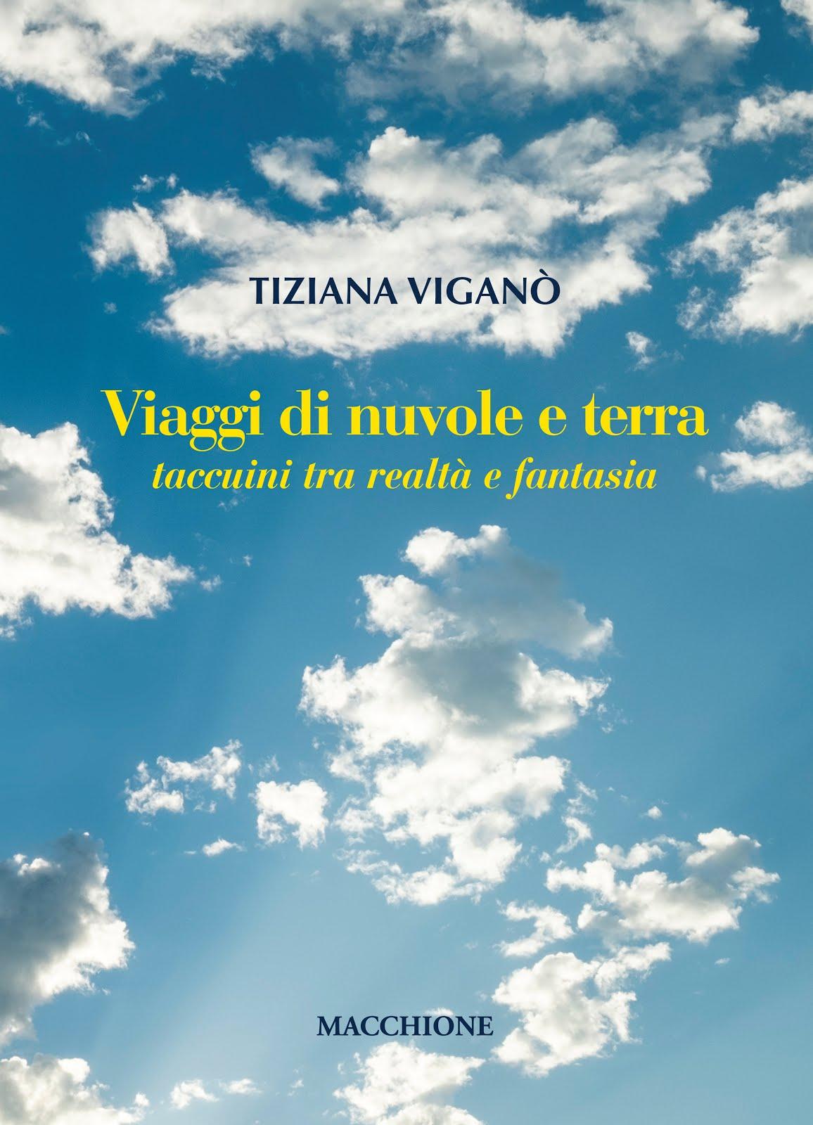 """""""Viaggi di nuvole e terra"""" di Tiziana Viganò"""