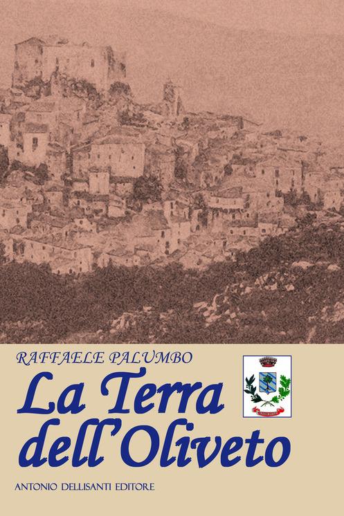 """""""La terra dell'Oliveto"""" di Raffaele Palumbo"""
