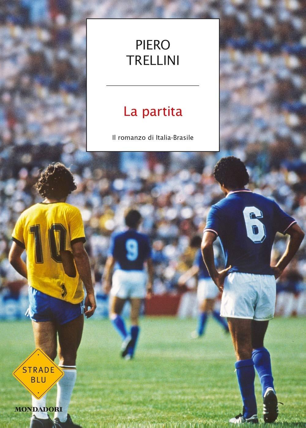 """""""La partita. Il romanzo di Italia-Brasile"""" di Piero Trellini"""