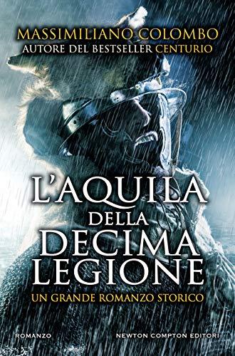 """""""L'aquila della Decima Legione"""" di Massimiliano Colombo"""
