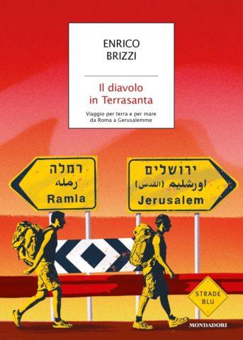 """""""Il diavolo in terra santa"""" di Enrico Brizzi"""