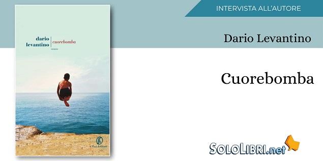 """Intervista a Dario Levantino, autore di """"Cuorebomba"""""""