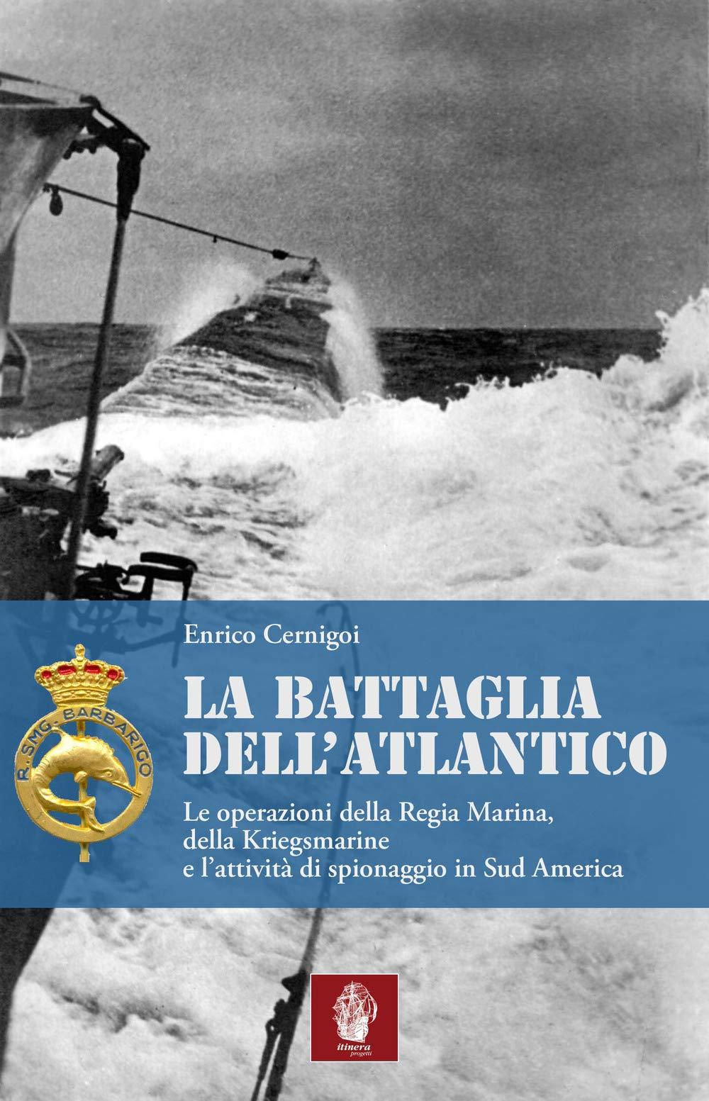 """""""La battaglia dell'Atlantico"""" di Enrico Cernigoi"""