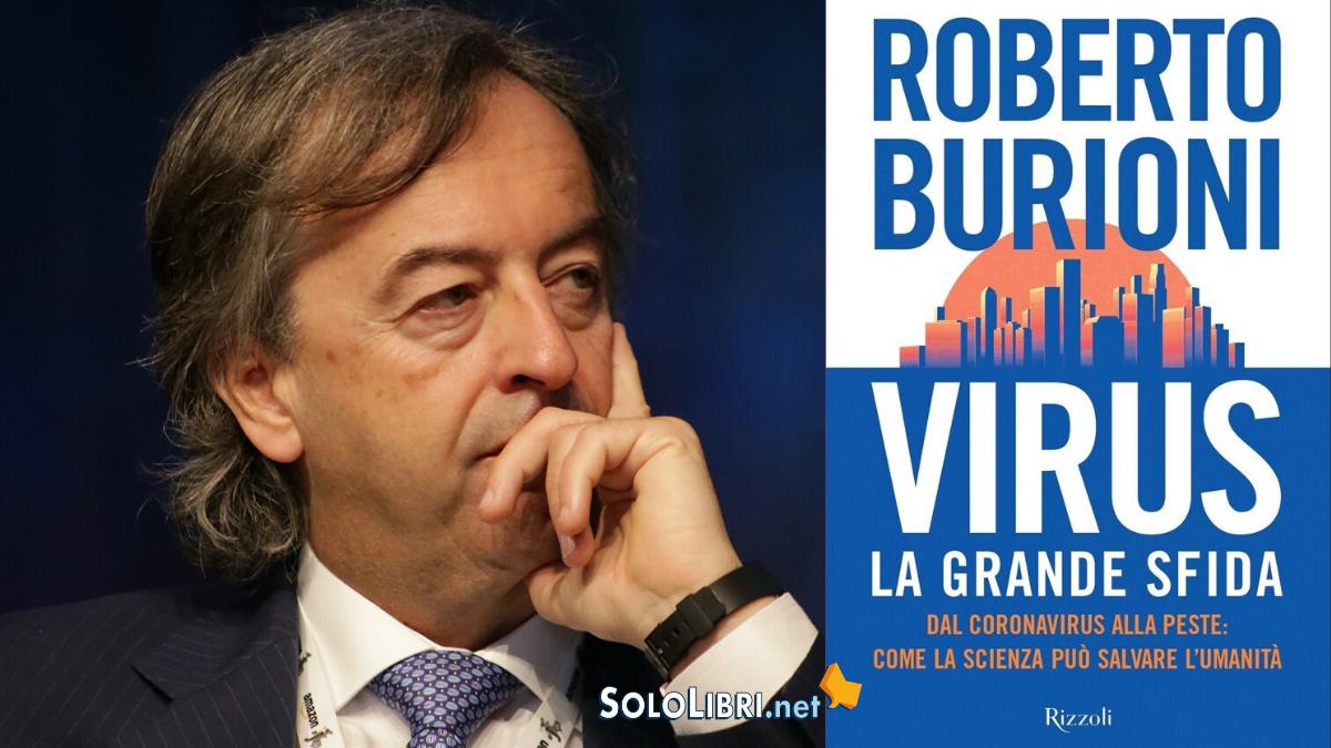 """""""Virus, la grande sfida"""": quando esce e perché si discute del libro di Burioni su coronavirus ed epidemie"""
