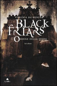 Black Friars. L'Ordine della Spada - Virginia de Winter